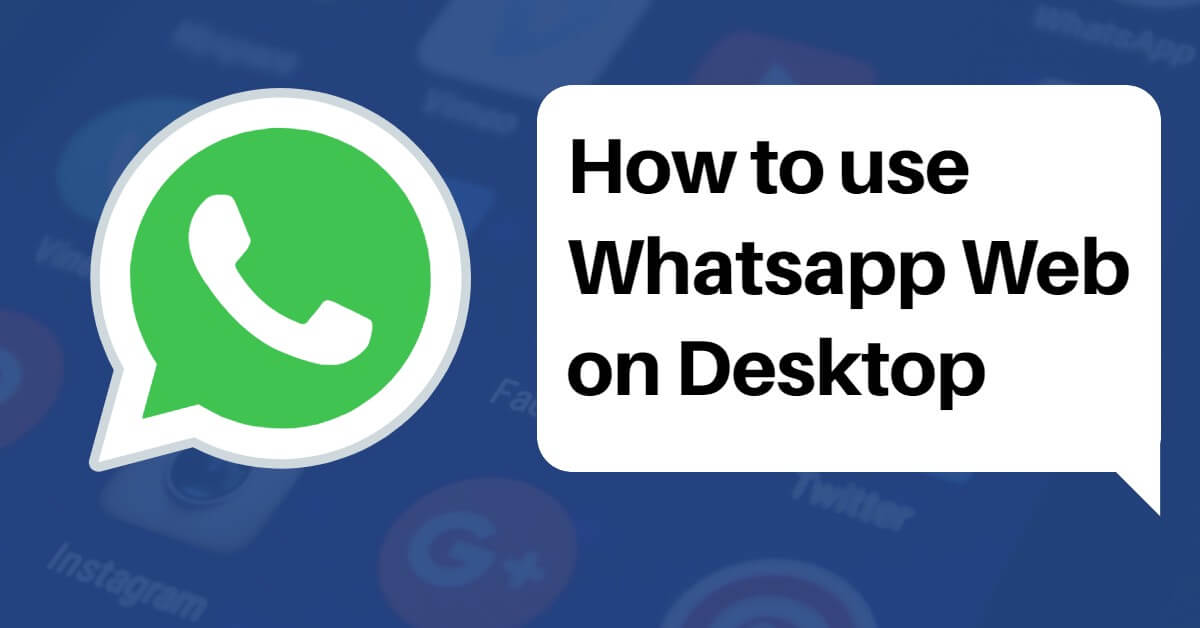 How To Use Whatsapp Web On Desktop Or Tablet