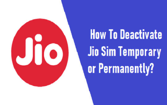 How To Deactivate Jio Sim Temporary or Permanently?