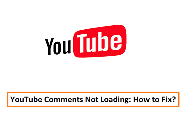 YouTube Comments Not Loading: How to Fix?