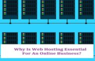 Why Is Web Hosting Essential For An Online Business?